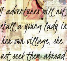 Jane Austen whimsical adventure travel quote Sticker