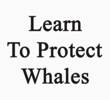 Learn To Protect Whales  by supernova23