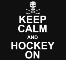 Keep Calm and Hockey On by 5thcolumn