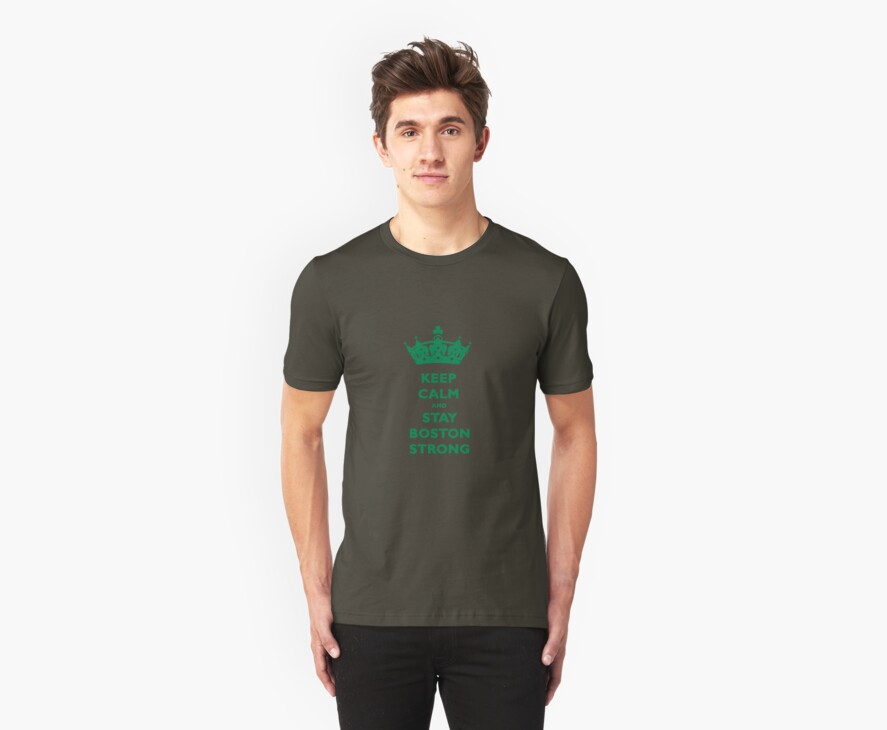 Keep Calm and Stay Boston Strong T-Shirt by TheSmile