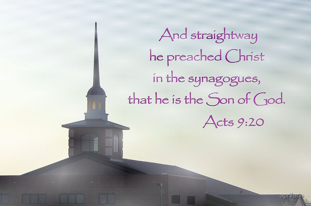 Straightway He Preached Christ in the Synagogues by aprilann