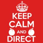 Keep Calm and Direct v2(white) by chief9928