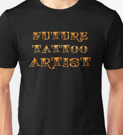 Future Tattoo Artist Unisex T-Shirt