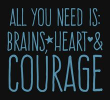 All you need is BRAINS HEART and COURAGE  Kids Clothes