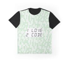 I LOVE 2 CODE Graphic T-Shirt