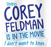 Unless COREY FELDMAN is in the movie I don't want to know Poster