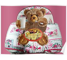 ✾◕‿◕✾ EVEN TEDDYBEARS HAVE TO EAT TOO HUGS✾◕‿◕✾  Poster
