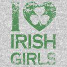I Love Irish Girls by 5thcolumn
