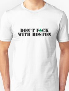 Boston- DON'T F*CK WITH BOSTON T-Shirt