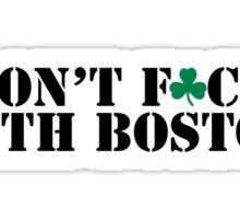 Boston- DON'T F*CK WITH BOSTON Sticker