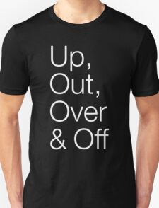 Up, Out, Over & Off Unisex T-Shirt