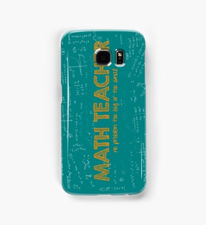 Math Teacher (no problem too big or too small) - green Samsung Galaxy Case/Skin