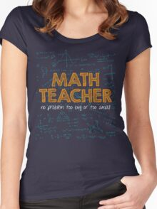 Math Teacher (no problem too big or too small) - green Women's Fitted Scoop T-Shirt
