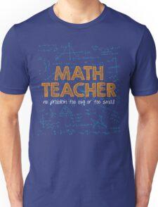 Math Teacher (no problem too big or too small) - green T-Shirt