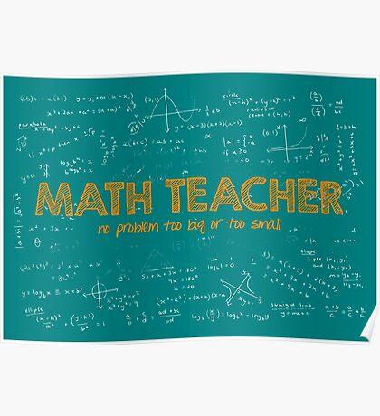 Math Teacher (no problem too big or too small) - green Poster