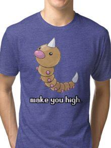 Weedle make you high. Tri-blend T-Shirt