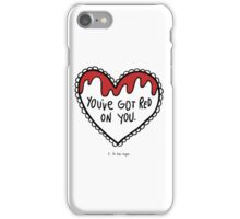 You've got red on you iPhone Case/Skin