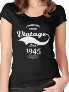 Premium Quality Vintage Since 1945 Limited Edition Women's Fitted Scoop T-Shirt