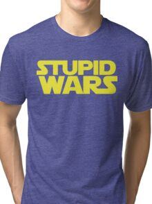 Stupid Wars Tri-blend T-Shirt