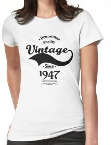 Premium Quality Vintage Since 1947 Limited Edition Womens Fitted T-Shirt