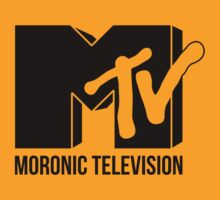 MTV - Moronic Television by JustCarter