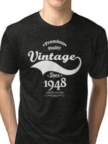 Premium Quality Vintage Since 1948 Limited Edition Tri-blend T-Shirt