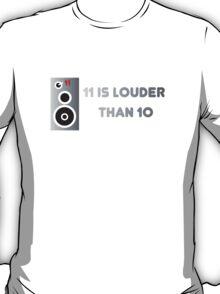 11 Is Louder Than 10 Speaker - Music DJ T-Shirt