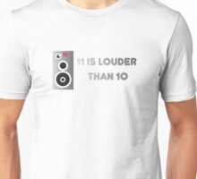 11 Is Louder Than 10 Speaker - Music DJ Unisex T-Shirt