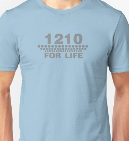 1210 For Life - Technics Turntable Vinyl Unisex T-Shirt