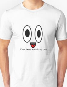 'I've been watching you.' Ghost face  T-Shirt