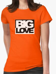 Big Love Womens Fitted T-Shirt