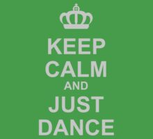 Keep Calm And Just Dance Baby Tee
