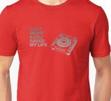 Last Night A CDJ Saved My Life Unisex T-Shirt
