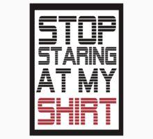Stop staring at my shirt  by RichUK