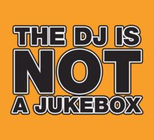 The DJ Is Not A Jukebox by HOTDJGEAR
