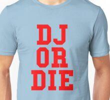 DJ Or Die Unisex T-Shirt
