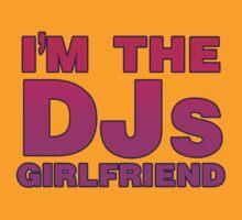 Im The DJs Girlfriend by HOTDJGEAR