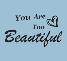You Are Too Beautiful by Alexandra Russo