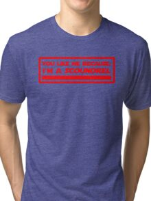 Because: I'm a Scoundrel! (red) Tri-blend T-Shirt