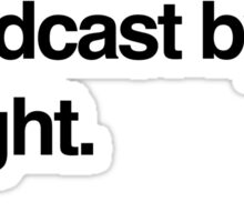 Train by day, Joe Rogan podcast by night - All Day - Nick Diaz - Helvetica Sticker