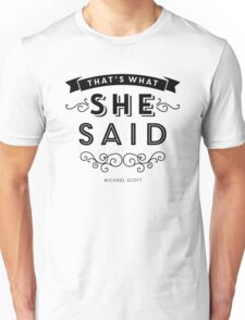 The Office - That's What She Said Unisex T-Shirt