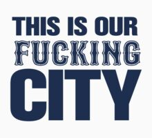 Our Fucking City Shirt (Blue) by typeo
