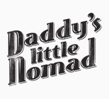 Daddy's Little Nomad by Drew Gilbert