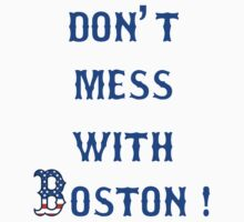 Don't Mess With Boston by Lagunapaul