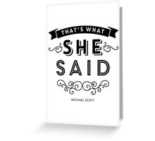 The Office - That's What She Said (BW version) Greeting Card
