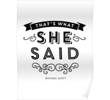 The Office - That's What She Said (BW version) Poster