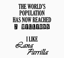 Lana Parrilla - 7 billion Unisex T-Shirt