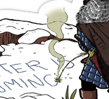 Winter is coming Sticker