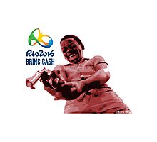 Rio 2016 Bring Cash   Steeze Factory Photographic Print