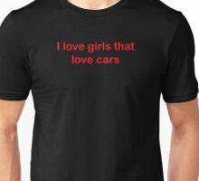 Love girls that love cars Unisex T-Shirt